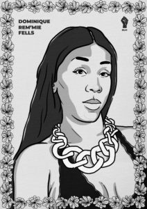 Black and white drawn portrait of slain Black Trans Woman, Dominique Rem'mie Fells. The photo is trimmed in flowers, her name is written in the upper left corner and there is a black power fist in the right corner